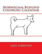 Norwegian Buhund Coloring Calendar by Forsyth, Gail -Paperback