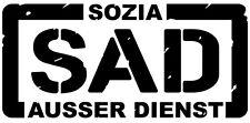 SAD Sozia außer Dienst wie Biker Ausser Dienst Aufkleber - große Farbauswahl !