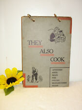 Vintage Cookbook 1947 THEY ALSO COOK Wilton Connecticut Garden Club