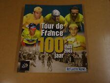 BOEK WIELRENNEN CYCLING CYCLISME / TOUR DE FRANCE 100 JAAR