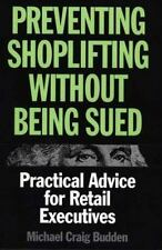 Preventing Shoplifting Without Being Sued: Practical Advice for Retail Executiv