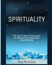 Spirituality: The Top 25 Best Techniques