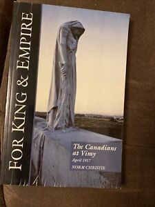 For King And Empire: The Canadians At Vimy by Norm Christie (Paperback)
