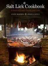 The Salt Lick Cookbook : A Story of Land, Family, and Love by Scott Roberts and…