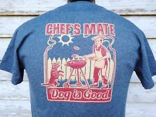 DOG IS GOOD MEN'S T SHIRT MED. CHEF'S MATE GRAY S SLEEVE COTTON BLEND NWOT'S