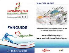 FIS Alpine SKI WM 2013 Schladming, Steiermark, Österreich