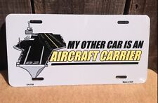 My Other Car Aircraft Carrier Off Duty Navy Metal License Plate Auto Car