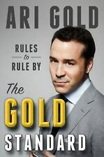 The Gold Standard : Rules to Rule By by Ari Gold (2015, Hardcover)