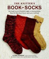 The Knitter's Book of Socks : The Yarn Lover's Ultimate Guide to Creating...