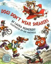 Dogs Dont Wear Sneakers by Laura Numeroff