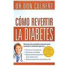 Como Revertir la Diabetes : Descubra los Metodos Naturales para Controlar la...