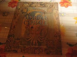 Modena Capitale Storia di Modena e dei suoi Duchi L. Amorth Storia dell'arte