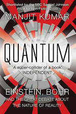 Quantum: Einstein, Bohr and the Great Debate About the Nature of Reality by...