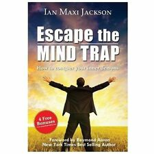Escape the Mind Trap : How to Conquer Your Inner Demons (2014, Paperback)