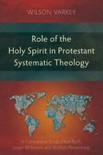 Role of the Holy Spirit in Protestant Systematic Theology: A Comparative Study B