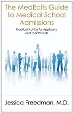 The MedEdits Guide to Medical School Admissions: Practical Advice for Applicants