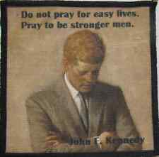JOHN F. KENNEDY QUOTE - Pray for necessary strength! - Printed Patch - Sew On!