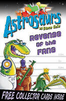 Astrosaurs 13: Revenge of the FANG by Steve Cole (Paperback, 2008)