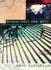 Between East and West: Across the Borderlands of Europe By Anne Applebaum
