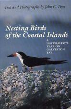 Nesting Birds of the Coastal Islands: A Naturalist's Year on Galveston Bay