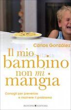 LIBRO IL MIO BAMBINO NON MI MANGIA - CARLOS GONZALES