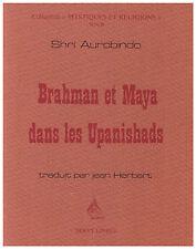 SHRI AUROBINDO - BRAHMAN ET MAYA DANS LES UPANISHADS - 1980
