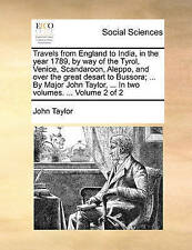 Travels from England to India, in the year 1789, by way of the Tyrol, Venice, S