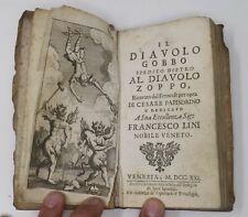 """Libro Antico """"Il DIAVOLO GOBBO spedito dietro al DIAVOLO ZOPPO"""" 1721"""