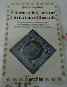 RITORNO ALLE CAVERNE INIZIAZIONE E RINASCITA DI GIULIO CAGLIUNO  AGARTTHA 1989