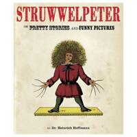 The English Struwwelpeter, or, Pretty Stories and Funny Pictures by Heinrich ...