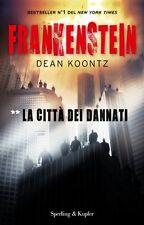Frankenstein. La città dei dannati - Dean R. Koontz - Libro nuovo in Offerta!