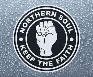 Northern Soul Keep The Faith #6 - printed self-adhesive car bike window sticker