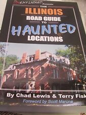 Illinois Road Guide to Haunted Locations Ghost Hunting NEW TRAVEL BOOK!