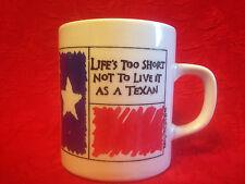 Life's Too Short Not To Live It As A Texan Cup Mug EUC Texas Spirit
