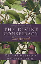 The Divine Conspiracy Continued BRAND NEW by Dallas Willard and Gary Black JR