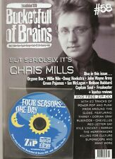 BUCKETFULL OF BRAINS #58 - CHRIS MILLS with Four Seasons One Day CD
