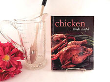 Chicken Made Simple Cookbook Love Food Hardcover 2011 Recipe Book Home Cooking