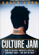 Culture Jam: How to Reverse Americas Suicidal Con