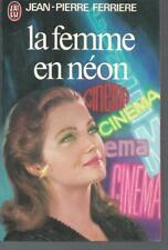 La femme au neon.Jean-Pierre FERRIERE.J'ai Lu T002