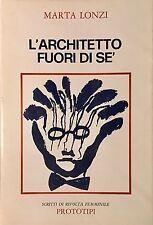 LONZI Marta, L'architetto fuori di sè. Scritti di Rivolta Femminile 1982