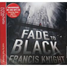 Fade to Black by Francis Knight - audio CD (MP3 CD) unabridged NEW SEALED
