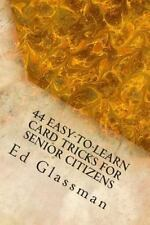 44 Easy-To-Learn Card Tricks for Senior Citizens : Family Magic-5 by Ed...