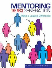 Mentoring The Next Generation: By Dr. R. Peter Mason