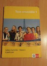 Tous ensemble 1./Klasse 6. Cahier d'activités (A petit pas) von Gudrun Tegethof…