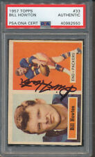 1957 Topps #33 Bill Howton PSA/DNA Certified Authentic Signed Auto *2550