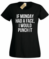 Ladies If Monday had a face i would punch it T Shirt funny work gift morning
