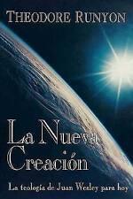 NEW La Nueva Creacion: La teologia de Juan Wesley para hoy (Spanish Edition)