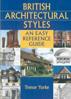 British Architectural Styles An Easy Reference Guide 9781846740824 | Brand New