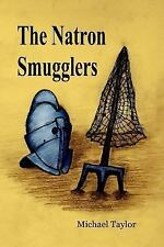 The Natron Smugglers by Michael Taylor (2007, Paperback)