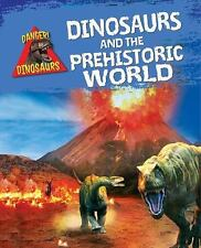 Dinosaurs and the Prehistoric World (Danger! Dinosaurs)-ExLibrary
